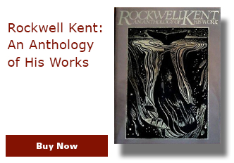 Rockwell Kent: An Anthology of His Works