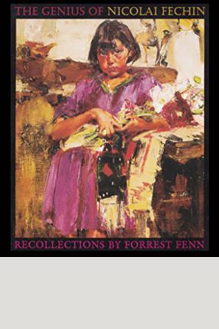 The genius of Nicolai Fechin: Recollections by Forrest Fenn