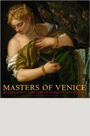 Masters of Venice: Renaissance Painters of Passion and Power