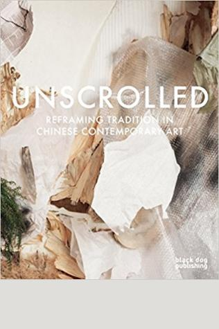 Unscrolled: Reframing Tradition in Chinese Contemporary Art