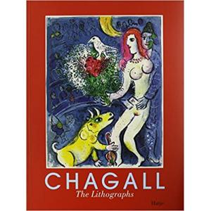 Marc Chagall: The Lithographs. La Collection Sorlier.