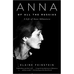 Anna of All the Russias: A Life of Anna Akhmatova