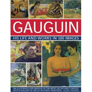 Gauguin: His Life & Works in 500 Images