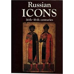 Russian Icons, 14th-16th Centuries: The History Museum, Moscow