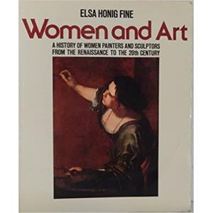 Women and Art - А History of Women Painters and Sculptors from the Renaissance to the Twentieth Century