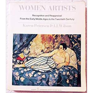 Women Artists - Recognition and Reappraisal from the Early Middle Ages to the Twentieth Century